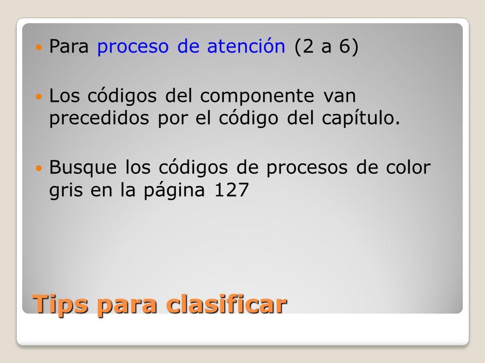 Tips para clasificar Para proceso de atención (2 a 6)