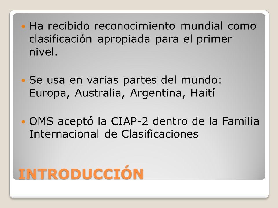 Ha recibido reconocimiento mundial como clasificación apropiada para el primer nivel.