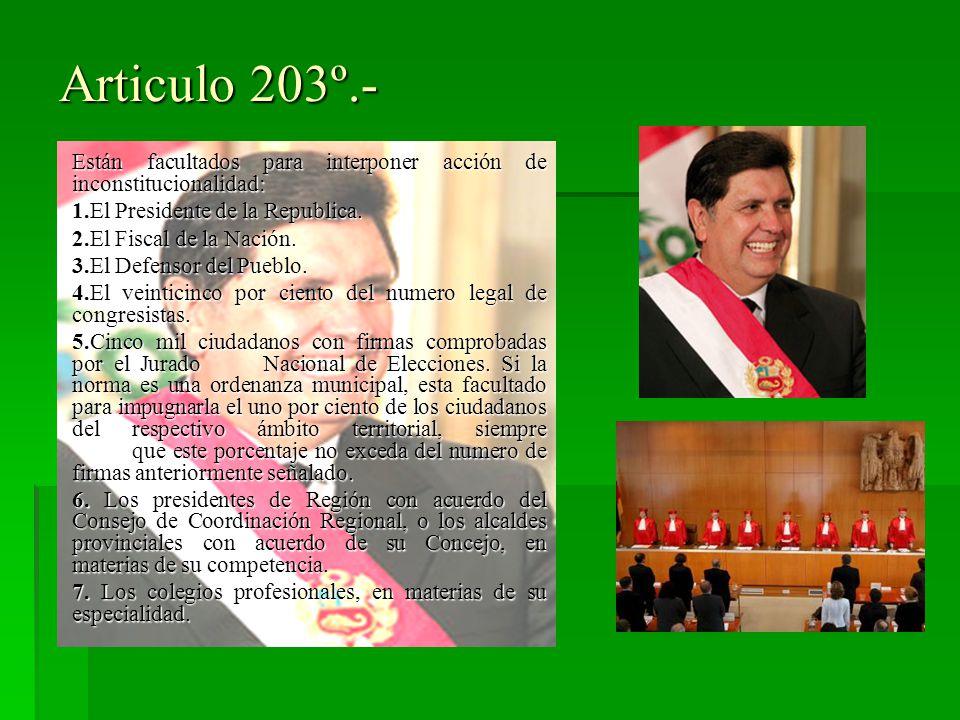 Articulo 203º.- 1.El Presidente de la Republica.