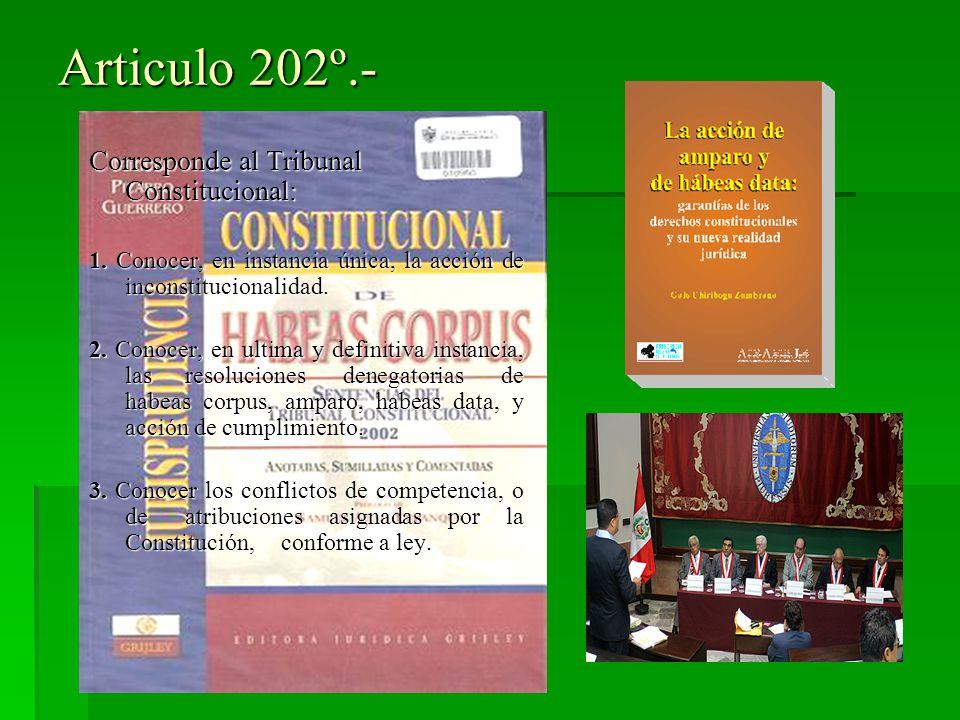 Articulo 202º.- Corresponde al Tribunal Constitucional:
