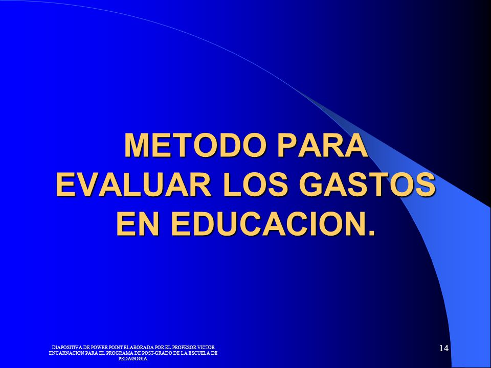 METODO PARA EVALUAR LOS GASTOS EN EDUCACION.