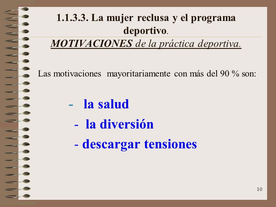 Las motivaciones mayoritariamente con más del 90 % son: