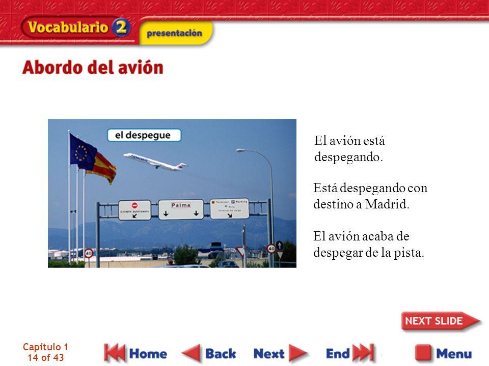 El avión está despegando. Está despegando con destino a Madrid.