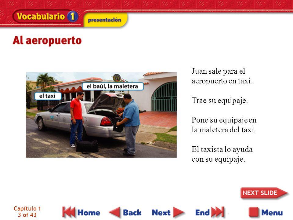 Juan sale para el aeropuerto en taxi. Trae su equipaje.