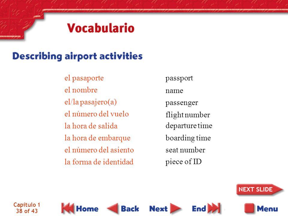 el pasaporte el nombre el/la pasajero(a) el número del vuelo
