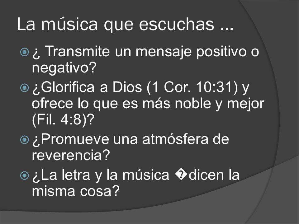 La música que escuchas …