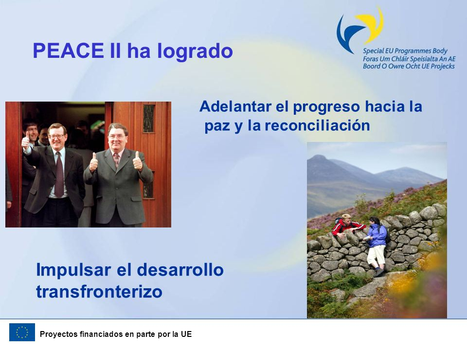 PEACE II ha logrado Impulsar el desarrollo transfronterizo