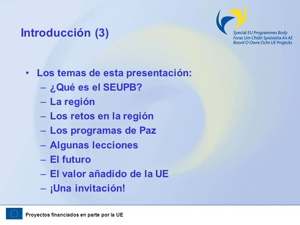 Introducción (3) Los temas de esta presentación: ¿Qué es el SEUPB