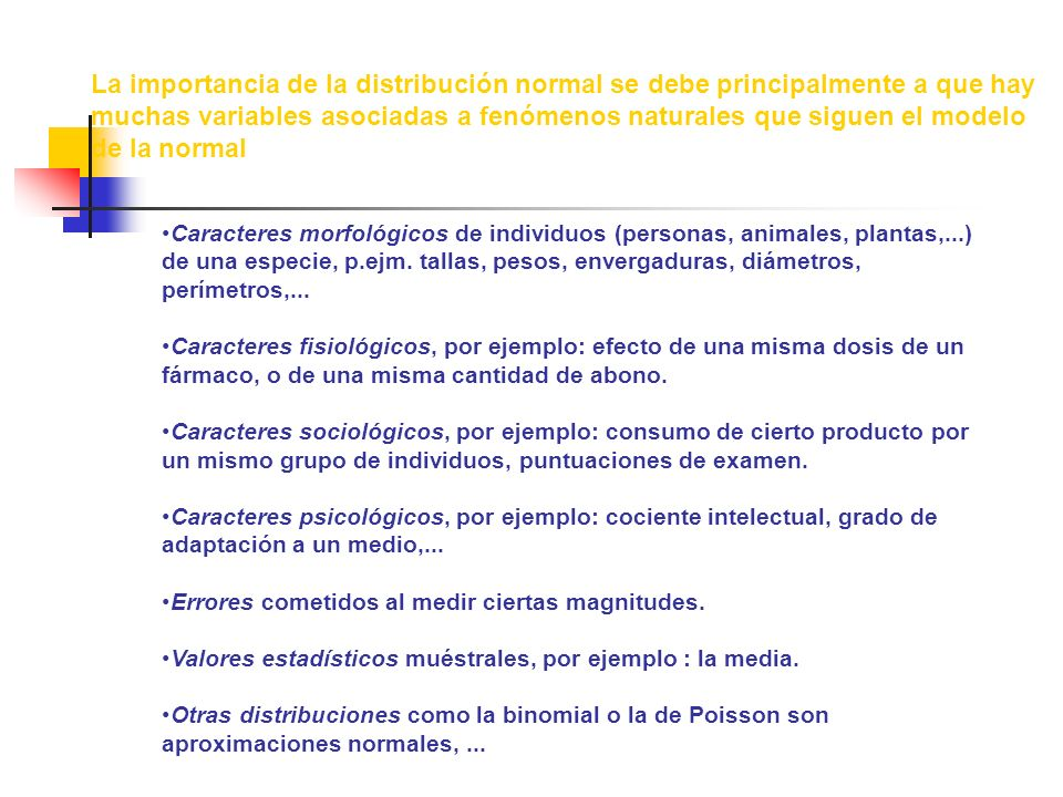 muchas variables asociadas a fenómenos naturales que siguen el modelo