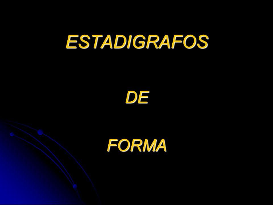 ESTADIGRAFOS DE FORMA