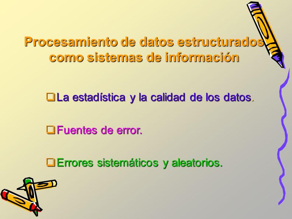 Procesamiento de datos estructurados como sistemas de información