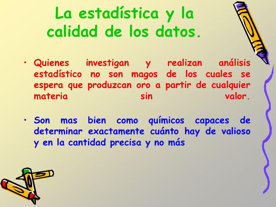 La estadística y la calidad de los datos.