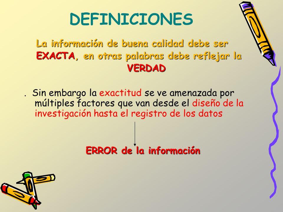 DEFINICIONES La información de buena calidad debe ser