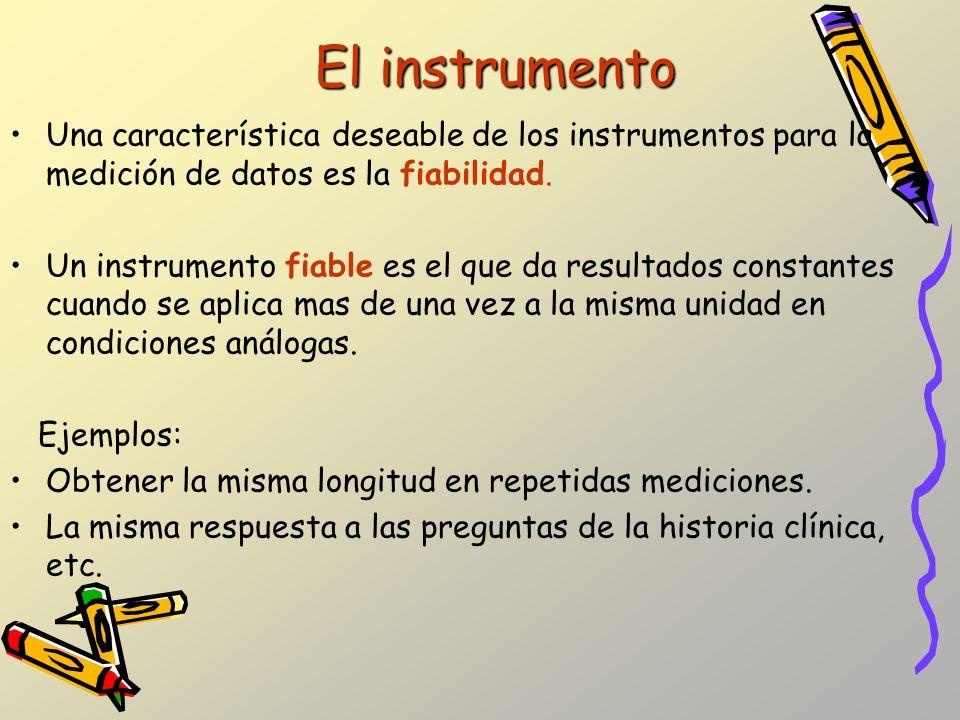 El instrumento Una característica deseable de los instrumentos para la medición de datos es la fiabilidad.