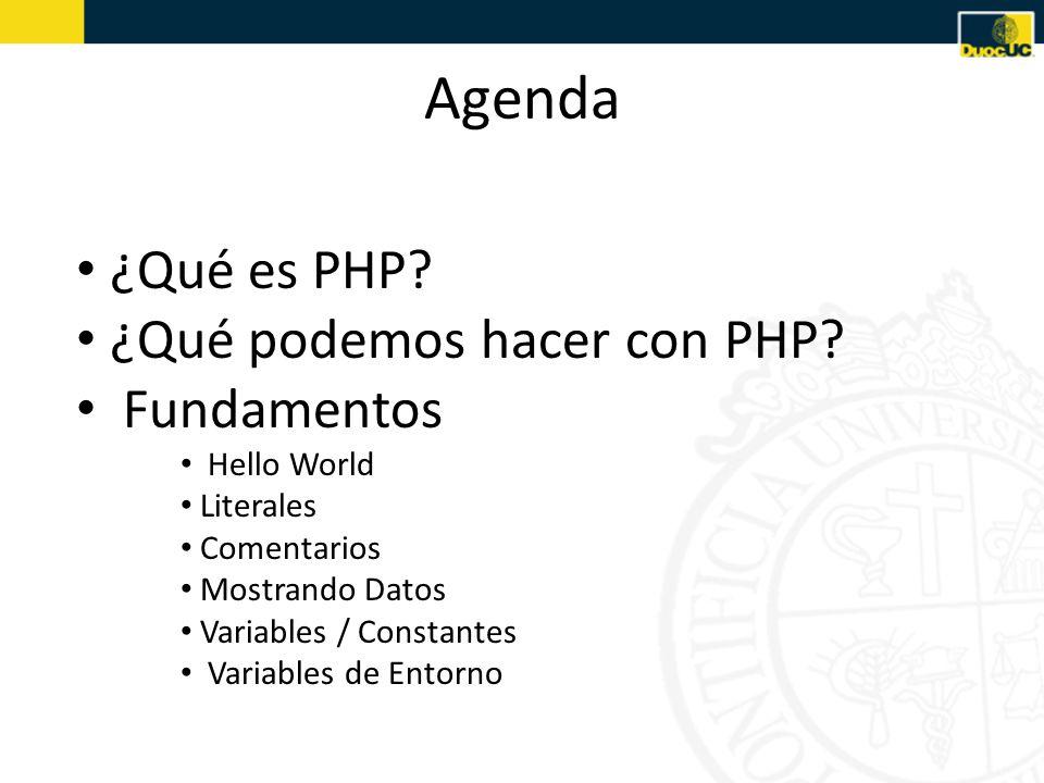 Agenda ¿Qué es PHP ¿Qué podemos hacer con PHP Fundamentos