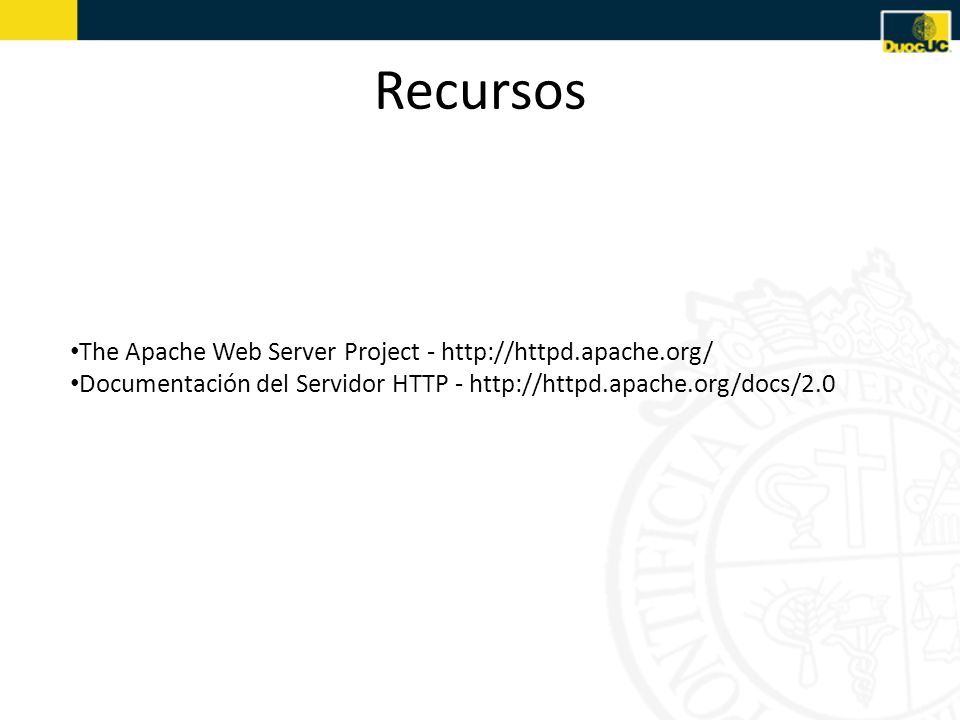 Recursos The Apache Web Server Project - http://httpd.apache.org/