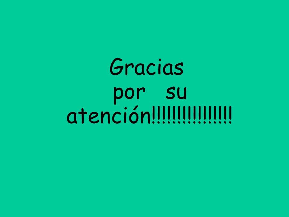 Gracias por su atención!!!!!!!!!!!!!!!!