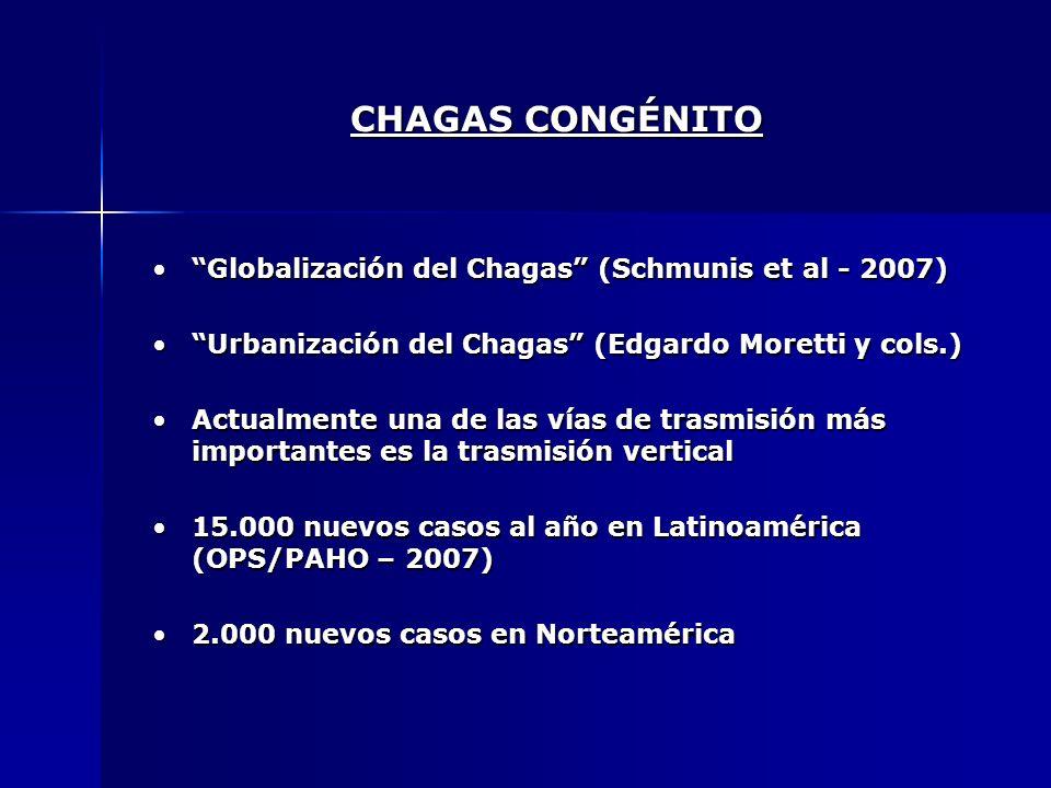 CHAGAS CONGÉNITO Globalización del Chagas (Schmunis et al - 2007)