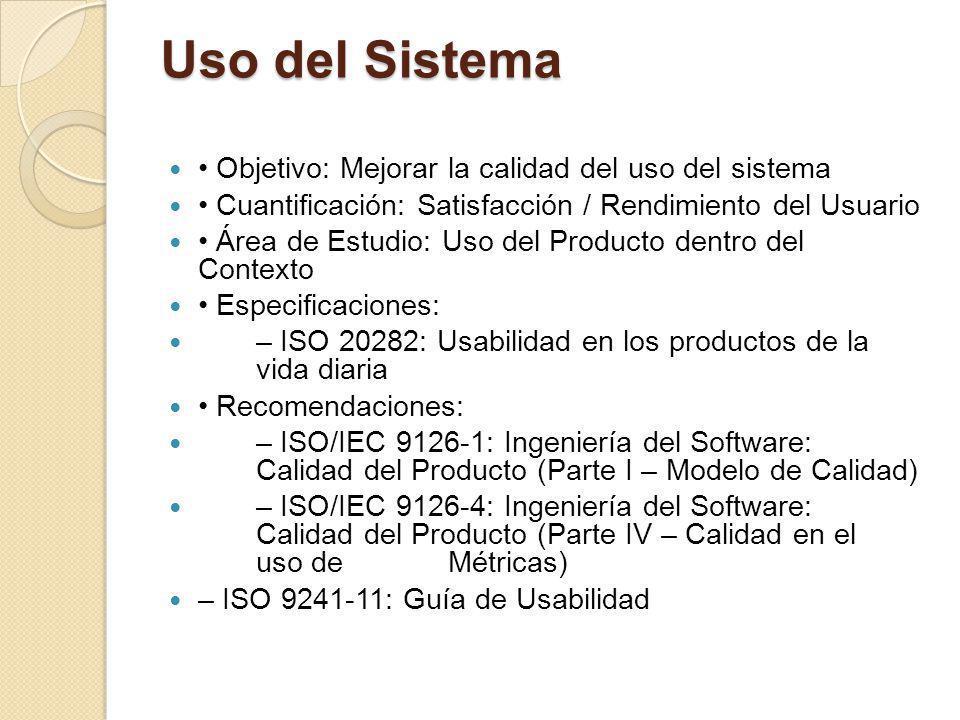 Uso del Sistema • Objetivo: Mejorar la calidad del uso del sistema