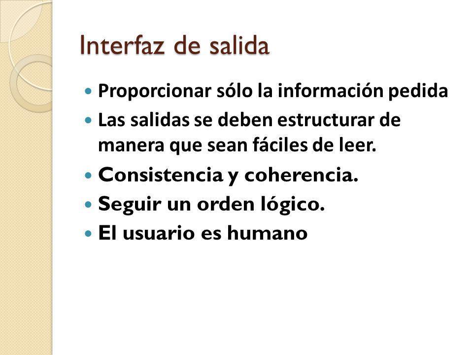 Interfaz de salida Proporcionar sólo la información pedida
