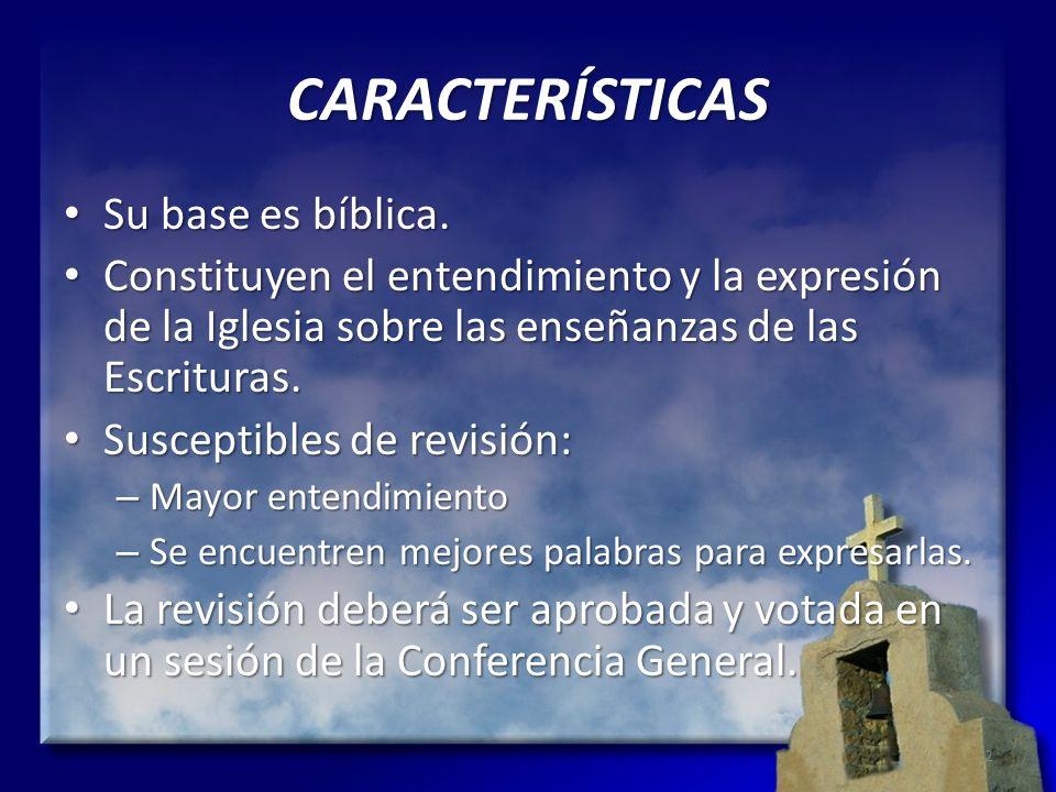 CARACTERÍSTICAS Su base es bíblica.