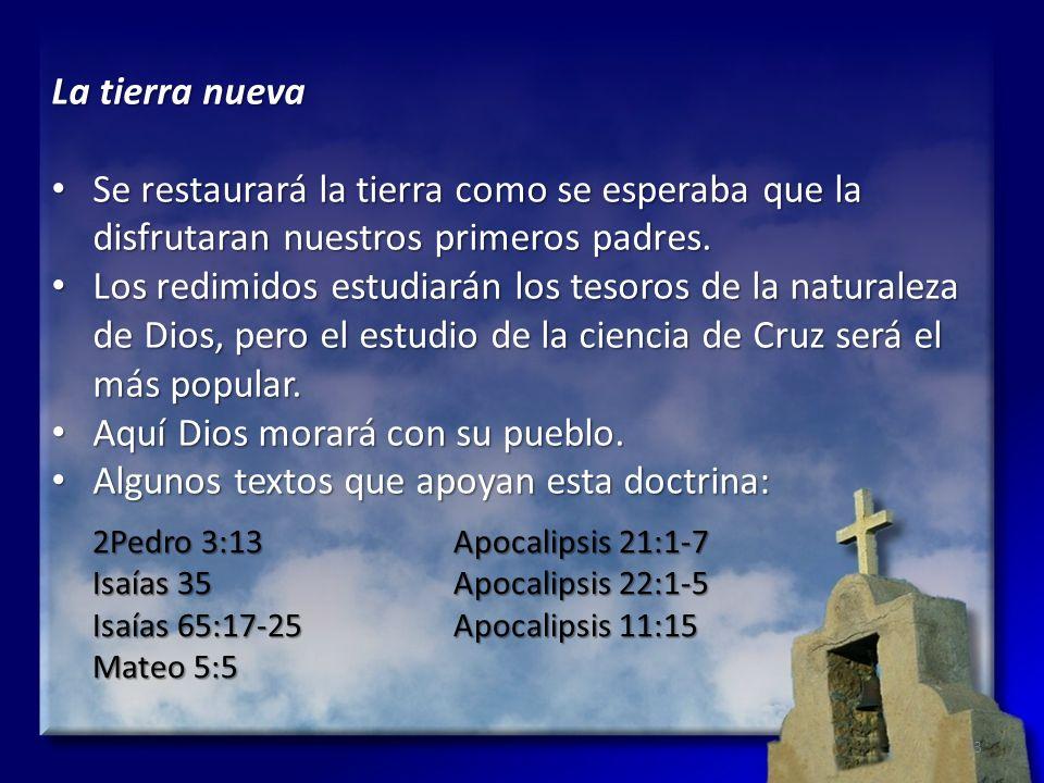 Aquí Dios morará con su pueblo.