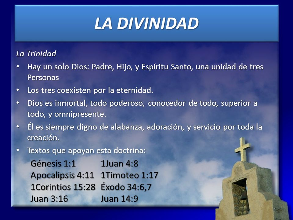 LA DIVINIDAD Génesis 1:1 1Juan 4:8 Apocalipsis 4:11 1Timoteo 1:17