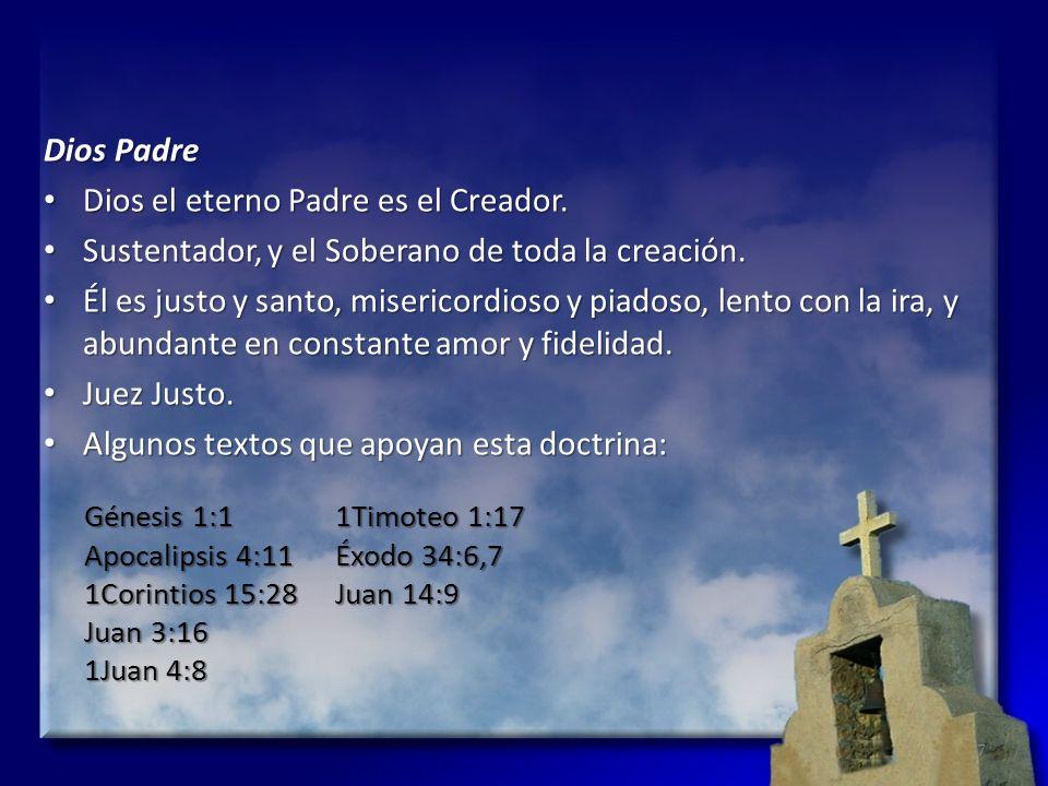 Dios el eterno Padre es el Creador.