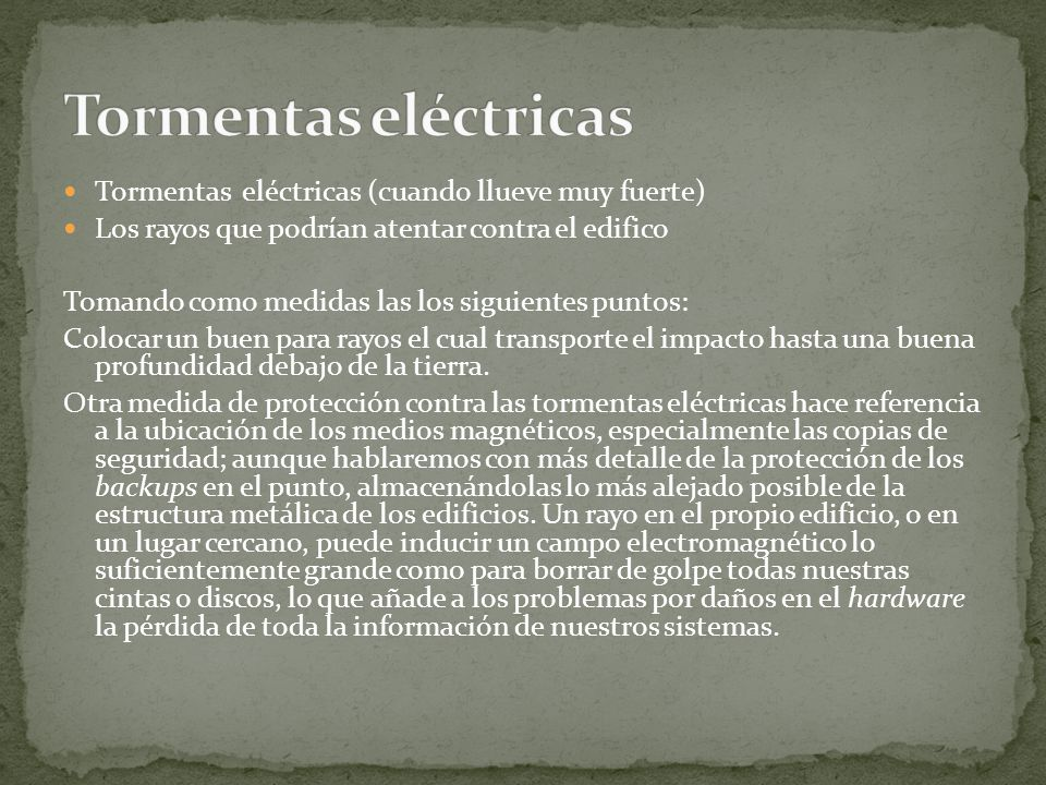 Tormentas eléctricas Tormentas eléctricas (cuando llueve muy fuerte)