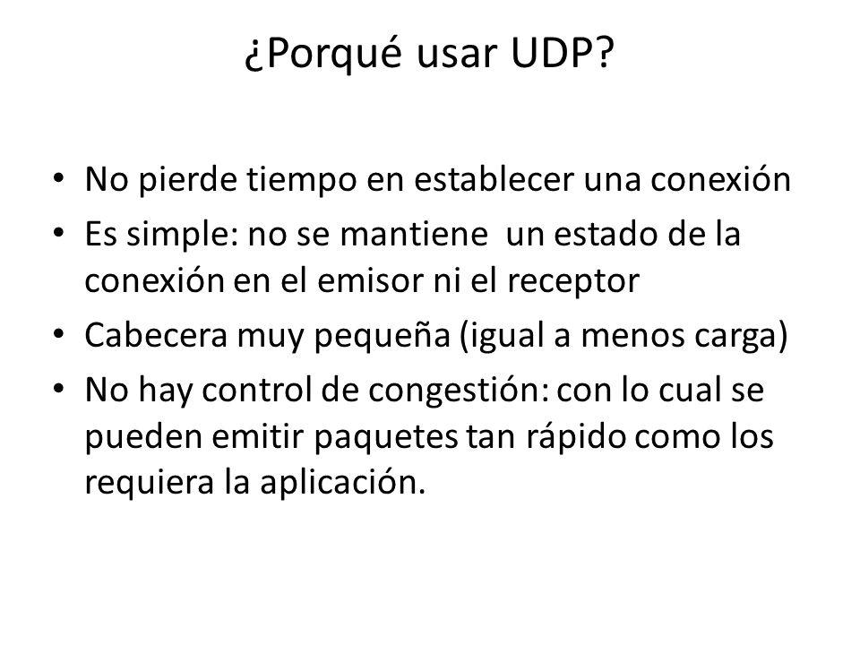 ¿Porqué usar UDP No pierde tiempo en establecer una conexión