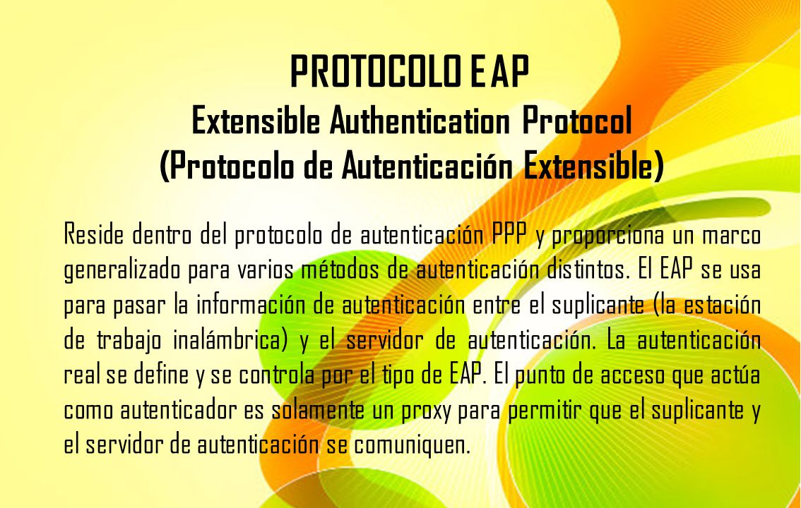 PROTOCOLO EAP Extensible Authentication Protocol (Protocolo de Autenticación Extensible)
