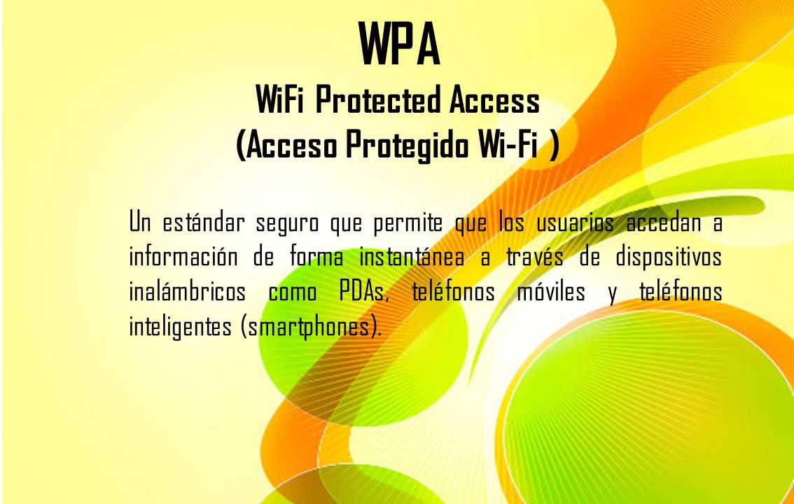 WPA WiFi Protected Access (Acceso Protegido Wi-Fi )