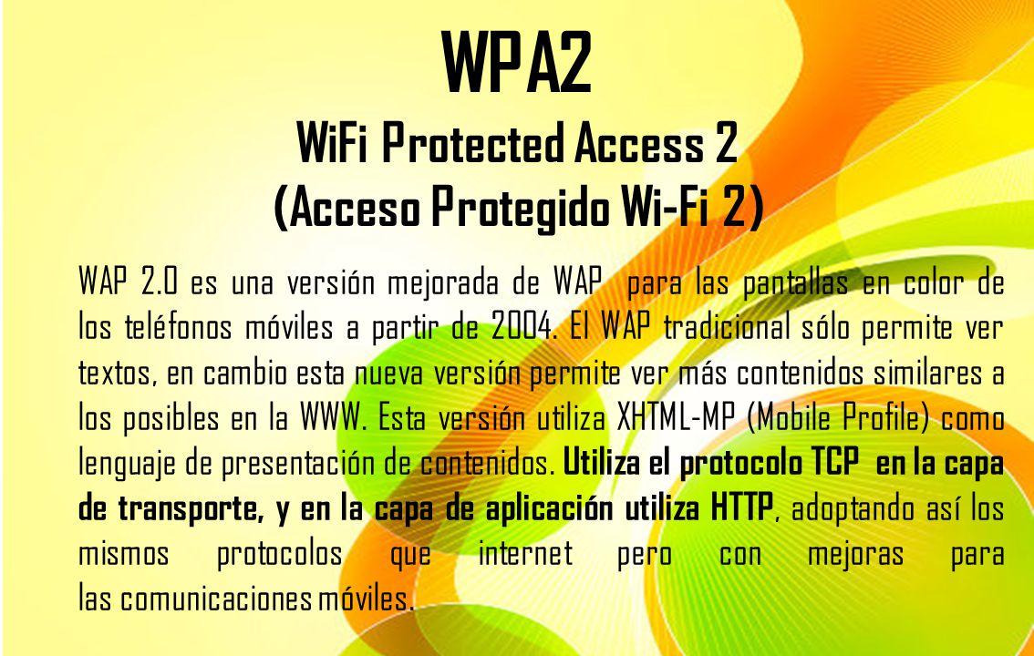 WPA2 WiFi Protected Access 2 (Acceso Protegido Wi-Fi 2)
