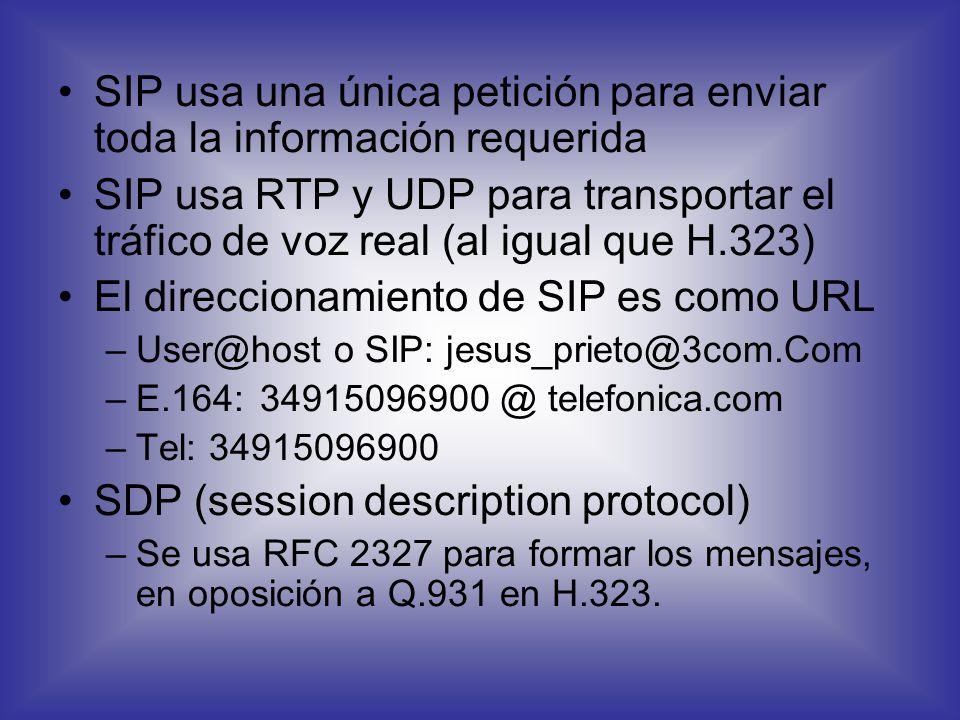 SIP usa una única petición para enviar toda la información requerida