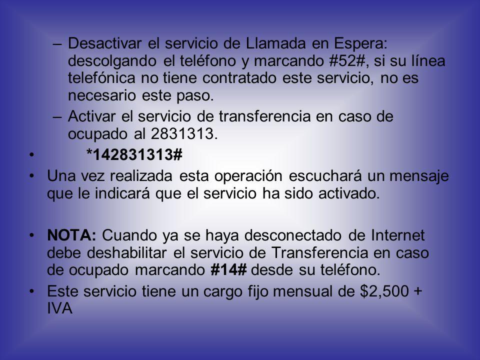 Desactivar el servicio de Llamada en Espera: descolgando el teléfono y marcando #52#, si su línea telefónica no tiene contratado este servicio, no es necesario este paso.