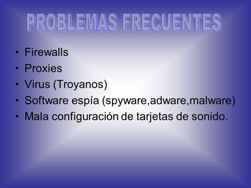 PROBLEMAS FRECUENTES Firewalls Proxies Virus (Troyanos)