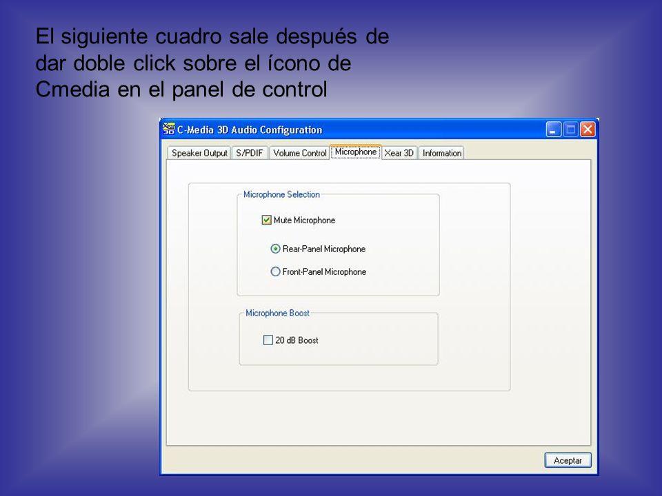 El siguiente cuadro sale después de dar doble click sobre el ícono de Cmedia en el panel de control