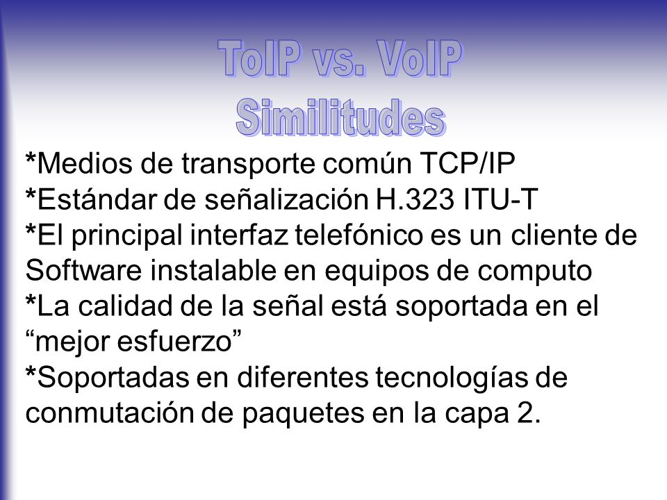 ToIP vs. VoIP Similitudes