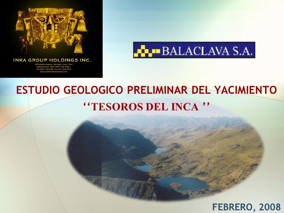 ESTUDIO GEOLOGICO PRELIMINAR DEL YACIMIENTO ''TESOROS DEL INCA ''