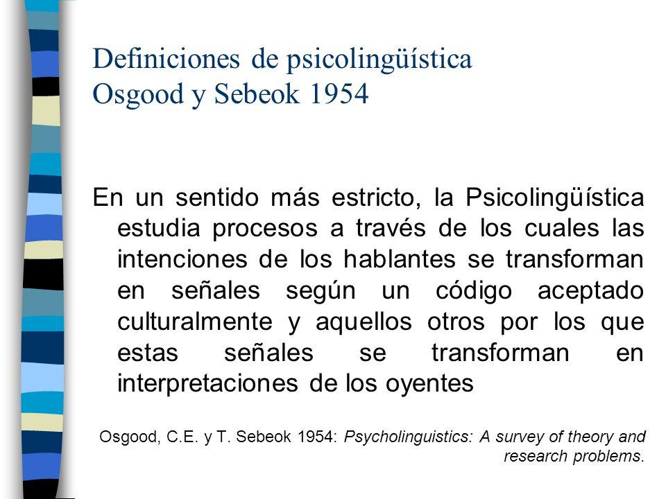 Definiciones de psicolingüística Osgood y Sebeok 1954