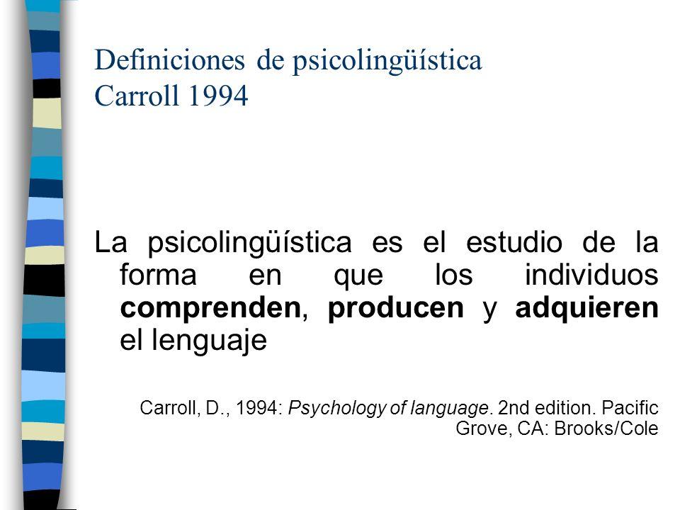 Definiciones de psicolingüística Carroll 1994