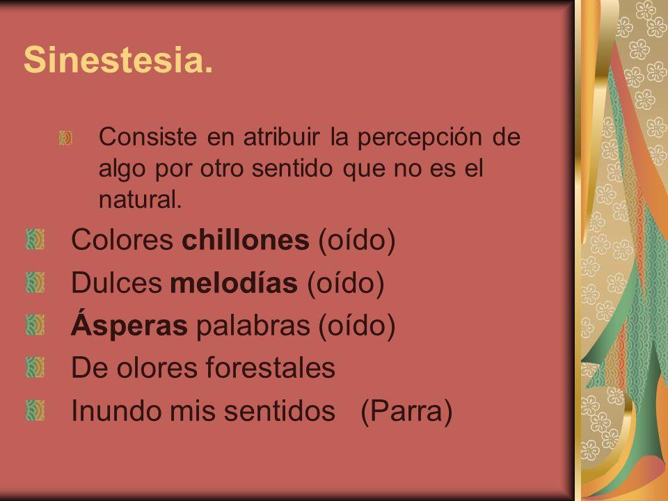 Sinestesia. Colores chillones (oído) Dulces melodías (oído)