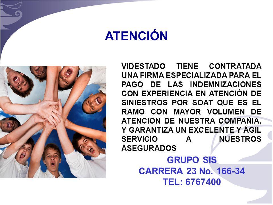 ATENCIÓN GRUPO SIS CARRERA 23 No. 166-34 TEL: 6767400