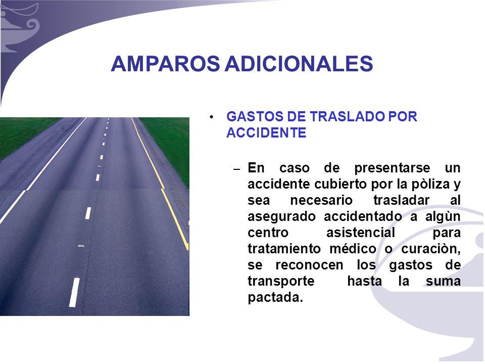 AMPAROS ADICIONALES GASTOS DE TRASLADO POR ACCIDENTE