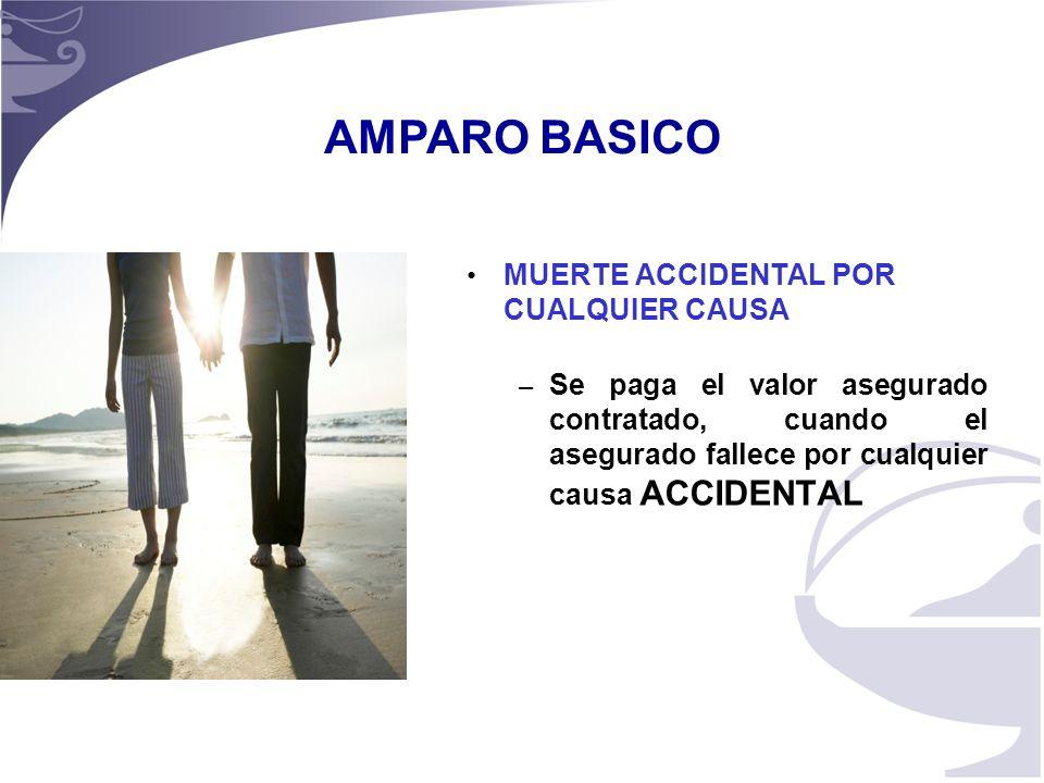 AMPARO BASICO MUERTE ACCIDENTAL POR CUALQUIER CAUSA