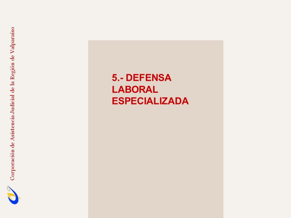 5.- DEFENSA LABORAL ESPECIALIZADA