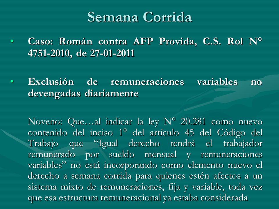 Semana Corrida Caso: Román contra AFP Provida, C.S. Rol N° 4751-2010, de 27-01-2011. Exclusión de remuneraciones variables no devengadas diariamente.