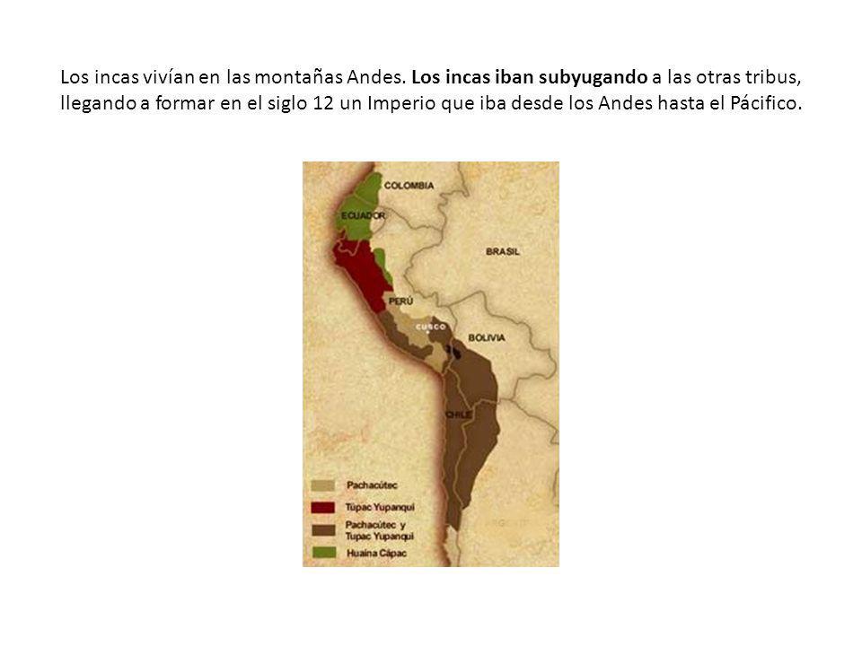 Los incas vivían en las montañas Andes