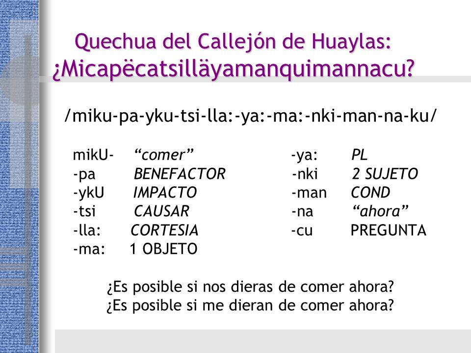 Quechua del Callejón de Huaylas: ¿Micapëcatsilläyamanquimannacu