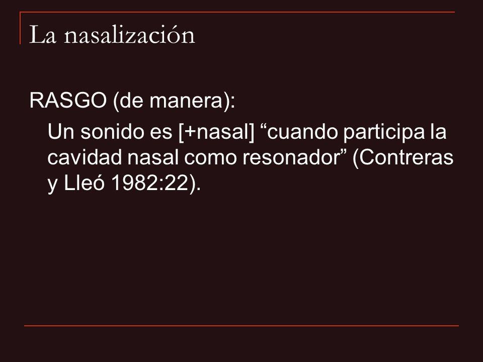 La nasalización RASGO (de manera):